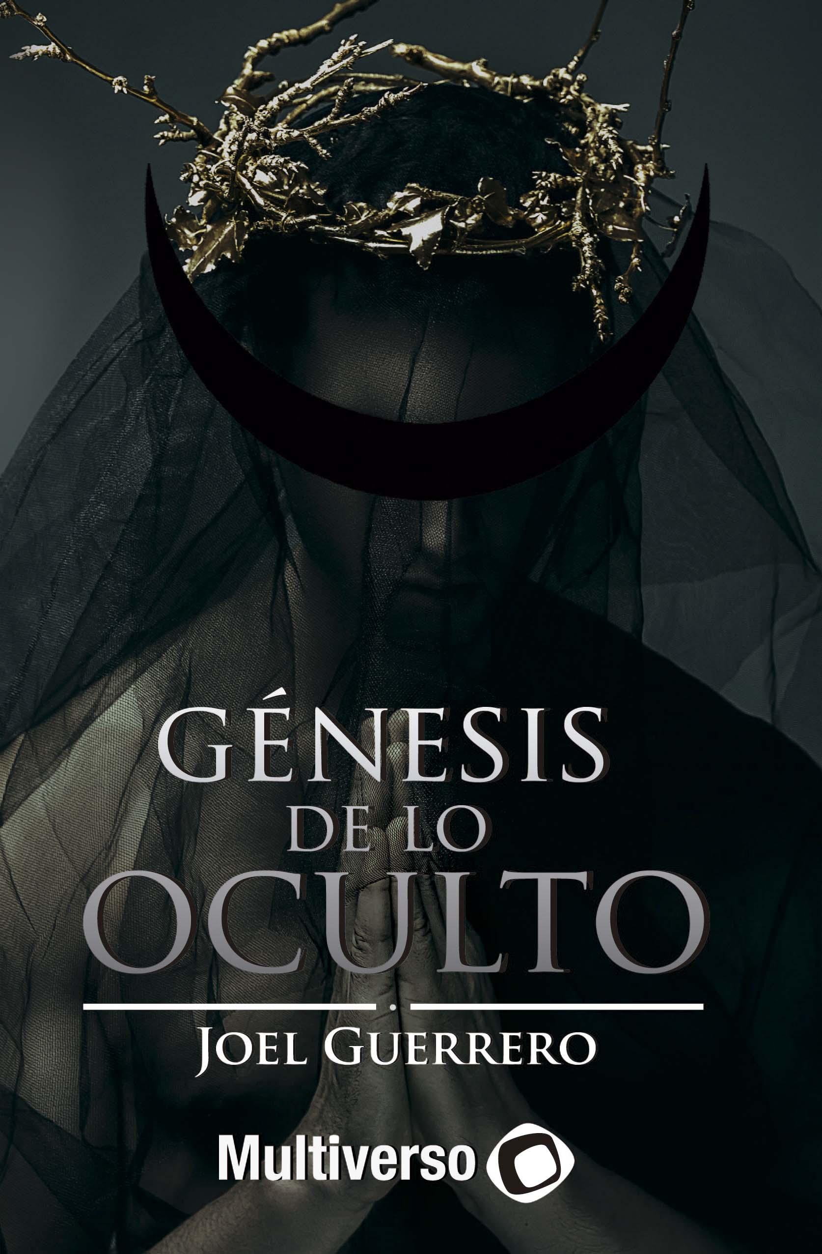 Génesis de lo Oculto